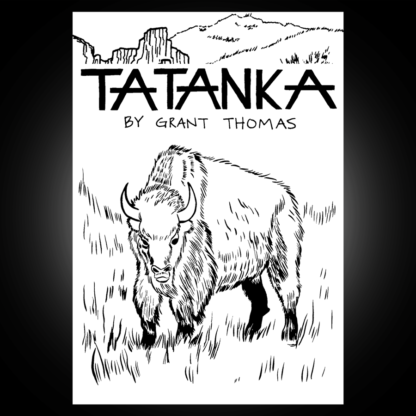 Tatanka is about how the US Army tried to win the Indian Wars by eradicating the American Bison.
